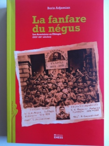 La Fanfare du Negus, a new book on the Armenian community of Ethiopia, by French Historian Boris Adjemian